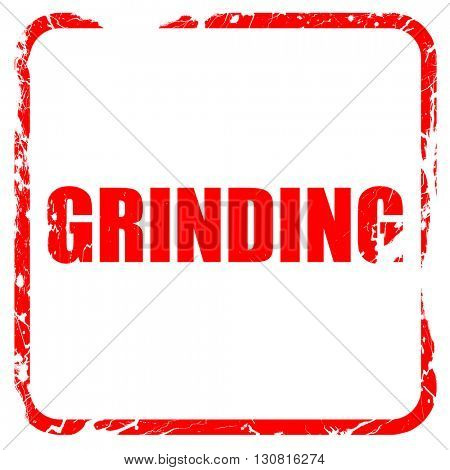 grinding, red rubber stamp with grunge edges