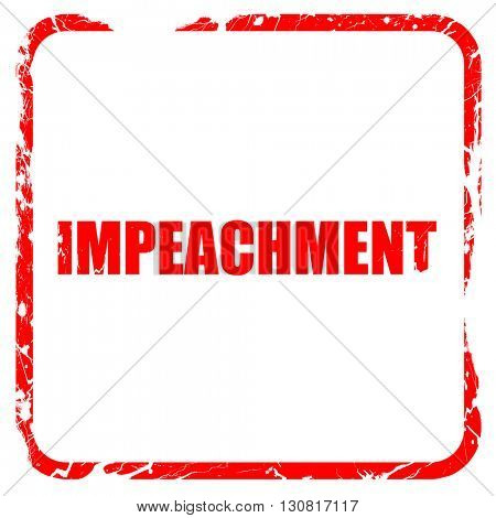 impeachment, red rubber stamp with grunge edges