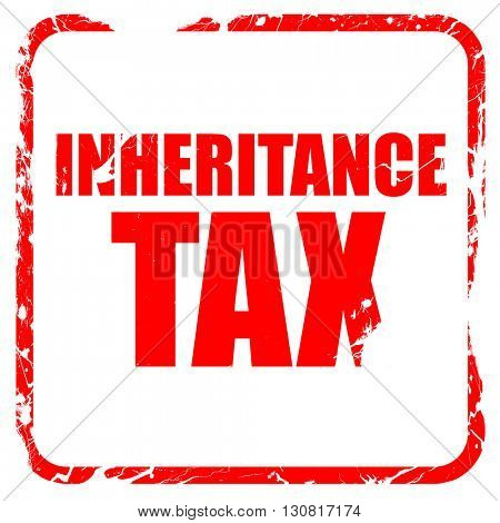 inheritance tax, red rubber stamp with grunge edges