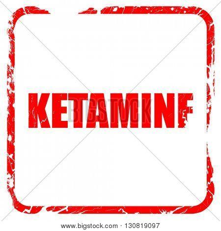ketamine, red rubber stamp with grunge edges