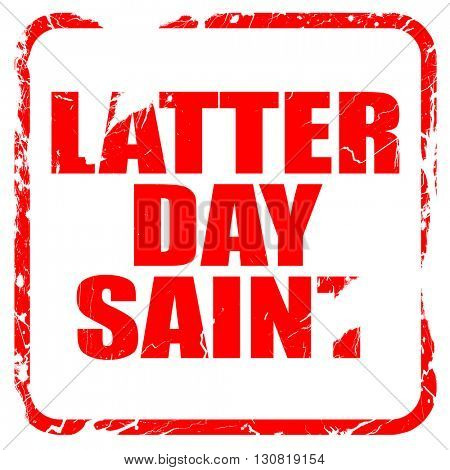 latter day saint, red rubber stamp with grunge edges