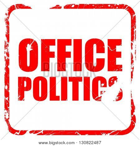 office politics, red rubber stamp with grunge edges
