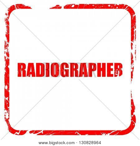 radiographer, red rubber stamp with grunge edges