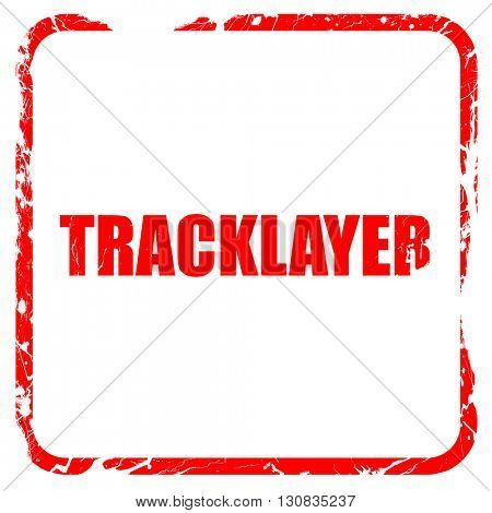 tracklayer, red rubber stamp with grunge edges