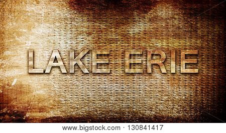 Lake erie, 3D rendering, text on a metal background