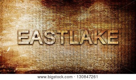 eastlake, 3D rendering, text on a metal background