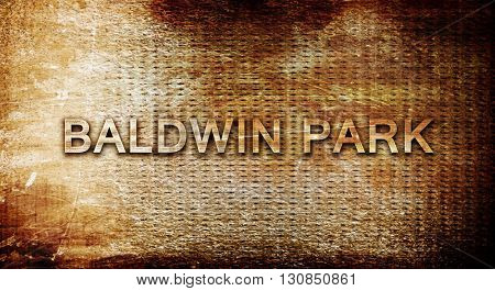 baldwin park, 3D rendering, text on a metal background