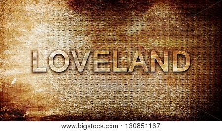 loveland, 3D rendering, text on a metal background