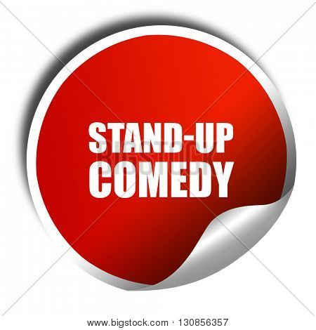 stand-up comedy, 3D rendering, red sticker with white text