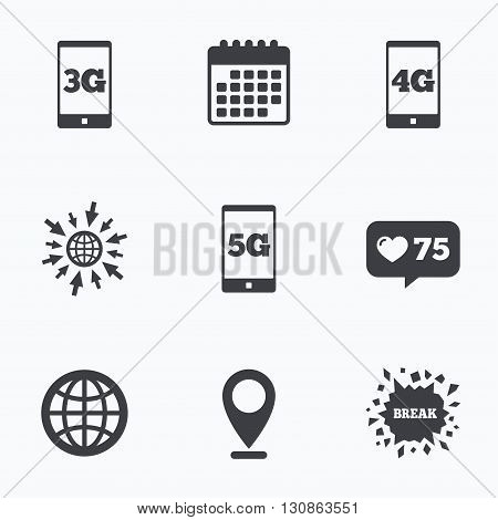Calendar, like counter and go to web icons. Mobile telecommunications icons. 3G, 4G and 5G technology symbols. World globe sign. Location pointer.