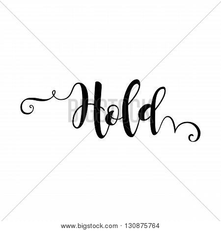 Hold. Verb English. Beautiful greeting card with calligraphy black text word. Hand drawn design elements. Handwritten modern brush lettering on a white background isolated. Vector illustration EPS 10