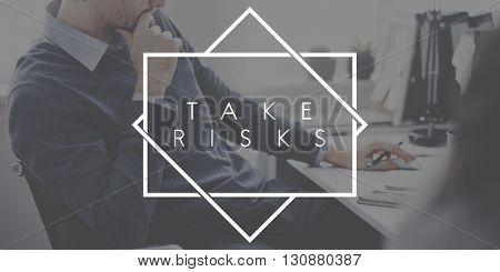 Take Risks Danger Chance Planning Analysis Concept