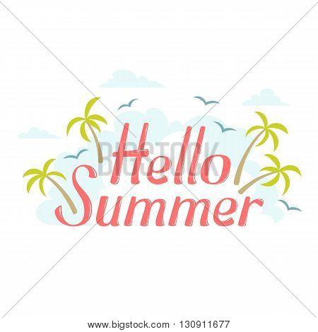 Hello Summer sea island word with sky cloud and palm tree. Hello Summer sea island type on white background. Hello Summer island leter illustration. Hello Summer tropic palm seasons poster. Sea label