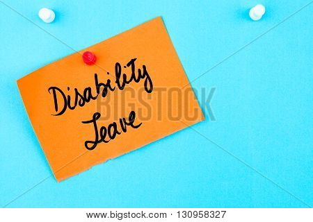 Disability Leave Written On Orange Paper Note