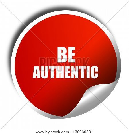 be authentic, 3D rendering, red sticker with white text