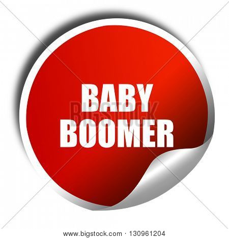 baby boomer, 3D rendering, red sticker with white text