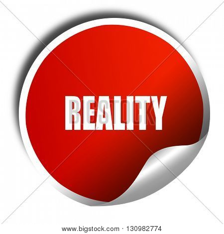 reality, 3D rendering, red sticker with white text