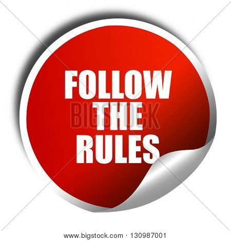 follow the rules, 3D rendering, red sticker with white text