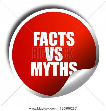 facts vs myths, 3D rendering, red sticker with white text