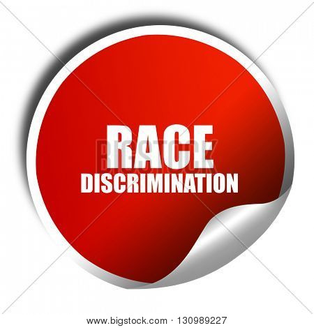 race discrimination, 3D rendering, red sticker with white text