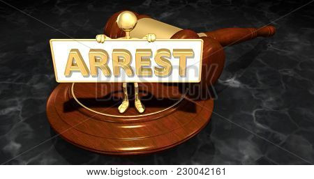 The Original 3D Character Illustration Law Concept Holding A Sign That Reads Arrest