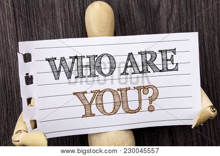 Word, Writing, Text  Who Are You Question. Conceptual Photo Personality Identity Profile, About Me O