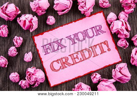 Handwriting Text Showing Fix Your Credit. Business Photo Showcasing Bad Score Rating Avice Fix Impro