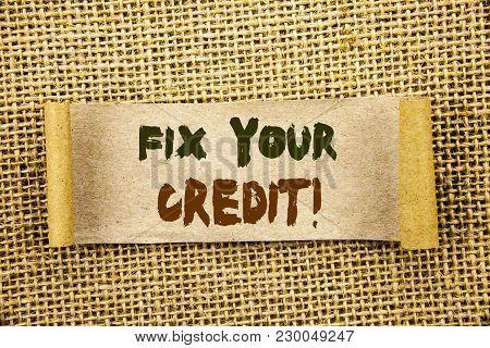 Writing Text Showing  Fix Your Credit. Business Photo Showcasing Bad Score Rating Avice Fix Improvem