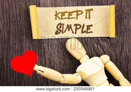 Text Sign Showing Keep It Simple. Conceptual Photo Simplicity Easy Strategy Approach Principle Writt
