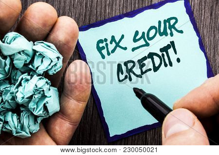 Announcement Text Showing Fix Your Credit. Business Concept For Bad Score Rating Avice Fix Improveme