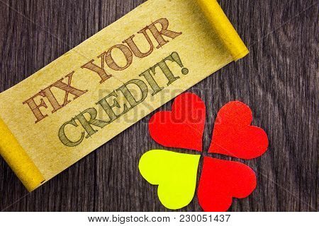 Word, Writing, Text  Fix Your Credit. Conceptual Photo Bad Score Rating Avice Fix Improvement Repair