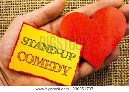 Handwriting Text Showing Stand Up Comedy. Business Concept For Entertainment Club Fun Show Comedian