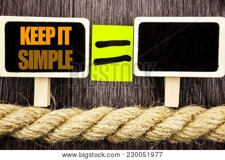 Ttext Showing Keep It Simple. Business Concept For Simplicity Easy Strategy Approach Principle Writt