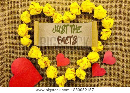 Handwriting Announcement text showing Just The Facts. Concept meaning Truth Fact Accuracy Honest Concept For Factual Actual  written Sticky Note Paper With Heart the textured background poster