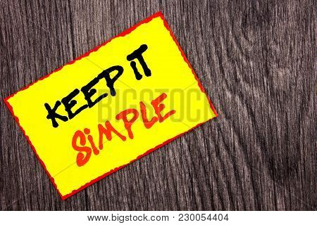 Conceptual Hand Writing Text Showing Keep It Simple. Concept Meaning Simplicity Easy Strategy Approa