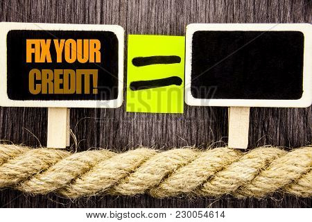 Ttext Showing Fix Your Credit. Business Concept For Bad Score Rating Avice Fix Improvement Repair Wr