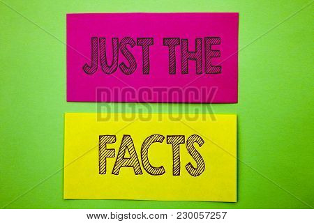 Handwriting Announcement Text Showing Just The Facts. Conceptual Photo Truth Fact Accuracy Honest Co
