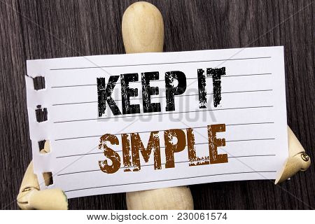 Word, Writing, Text  Keep It Simple. Conceptual Photo Simplicity Easy Strategy Approach Principle Wr