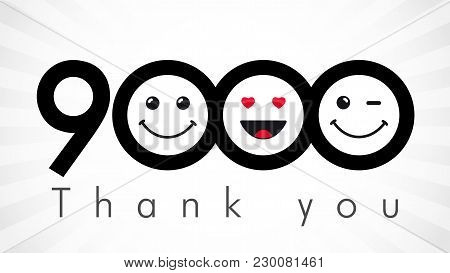 Thank You 9000 Followers Numbers. Congratulating Black And White Thanks, Image For Net Friends In Tw