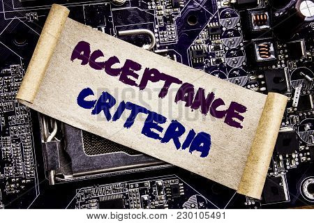 Hand writing text caption inspiration showing Acceptance Criteria. Business concept for Digital Criterion Written on sticky, computer main board background. poster