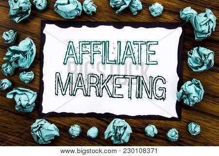 Handwriting Announcement Text Showing Affiliate Marketing. Business Concept For Internet Online Writ