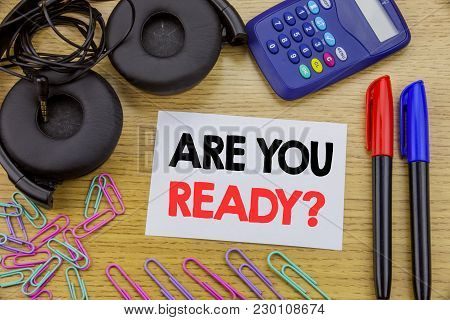 Writing Text Showing Are You Ready. Business Concept For Future Preparation Plan Written On Sticky N