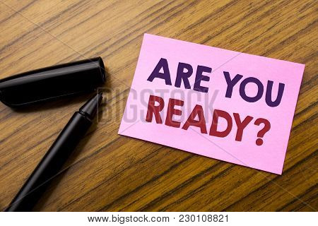 Word, Writing Are You Ready. Business Concept For Future Preparation Plan Written On Sticky Note Red
