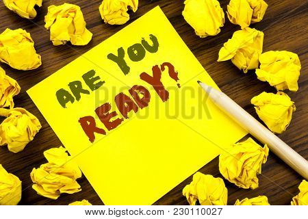 Word, Writing Are You Ready. Business Concept For Future Preparation Plan Written On Sticky Note Pap