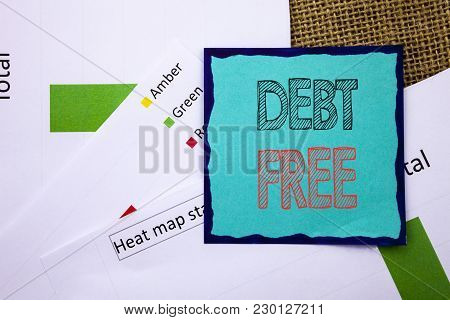 Conceptual Writing Text Showing Debt Free. Concept Meaning Credit Money Financial Sign Freedom From