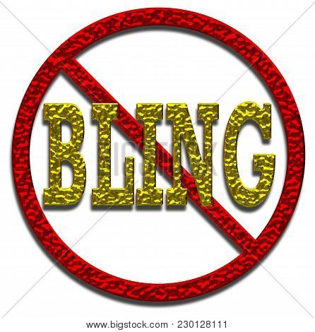 No Bling Allowed Sign 3d Illustration With Gold And Red Metallic Effect On An Isolated White Backgro