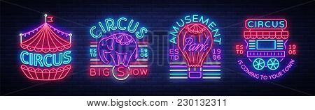 Circus Collection Of Neon Signs. Set Of Logos For Circus In Neon Style, Circus Symbol, Neon Banner,