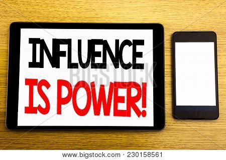 Writing Text Showing Influence Is Power. Business Concept For Persuasion Strategy Written On Tablet,