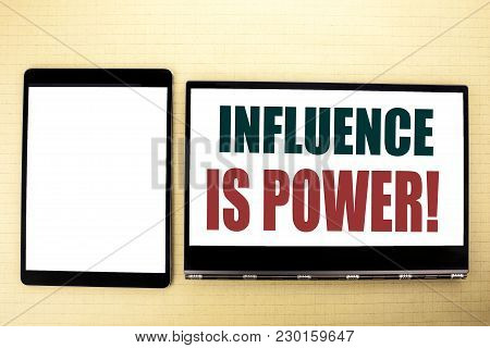 Conceptual Hand Writing Text Caption Inspiration Showing Influence Is Power. Business Concept For Pe