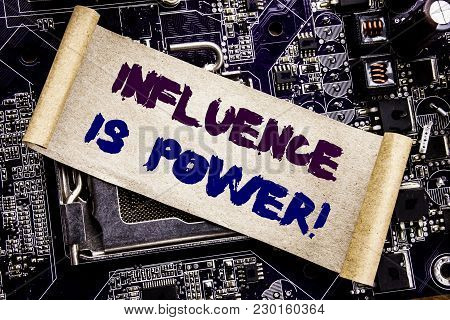 Hand Writing Text Caption Inspiration Showing Influence Is Power. Business Concept For Persuasion St